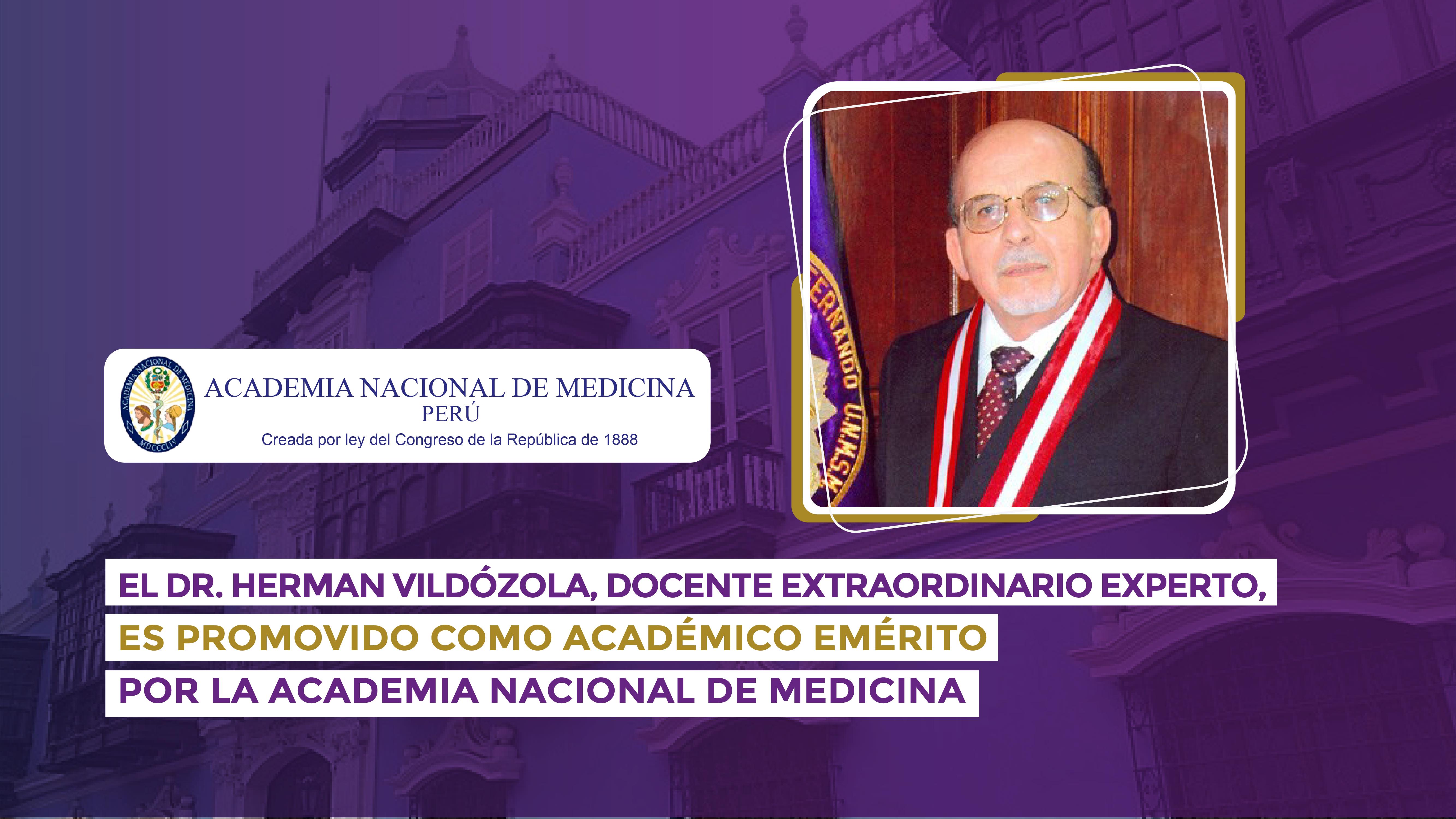 El Dr. Hermán Vildózola, docente extraordinario experto, es promovido como Académico Emérito por la Academia Nacional de Medicina