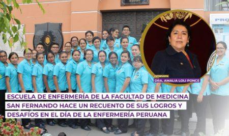 Escuela de Enfermería de la Facultad de Medicina San Fernando hace un recuento de sus logros y desafíos en el Día de la Enfermería Peruana
